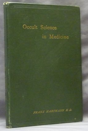 Occult Science in Medicine. Franz HARTMANN, M. D