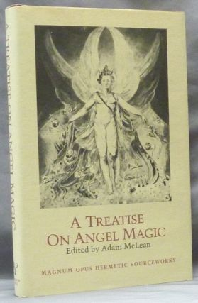 A Treatise on Angel Magic; Magnum Opus Hermetic Sourceworks no. 15. Adam McLEAN, Edits and...