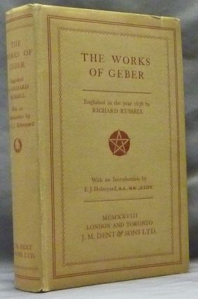 The Works of Geber [ The Alchemical Works of Geber ]. GEBER, Richard Russell, E. J. Holmyard,...