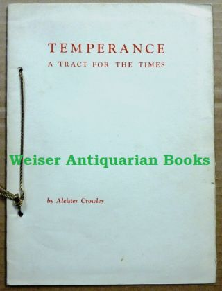 Temperance. A Tract for the Times. Aleister CROWLEY