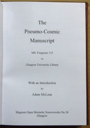 The Pneumo-Cosmic Manuscript. MS Ferguson 115 in Glasgow University Library; ( Magnum Opus Hermetic Sourceworks series )
