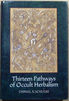 Thirteen Paths of Occult Herbalism. Daniel SCHULKE
