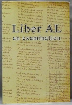 Liber AL Vel Legis: The Book of the Law. An Examination of Liber XXXI & Liber CCXX. Marlene...