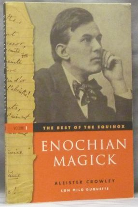 The Best of the Equinox, Enochian Magick: Volume I. Aleister CROWLEY, Lon Milo Duquette