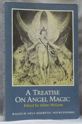A Treatise on Angel Magic; Magnum Opus Hermetic Sourceworks, No. 15. Adam McLEAN, and introduction