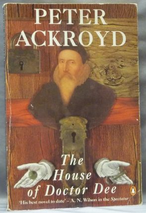 The House of Doctor Dee. Occult Fiction, Peter Ackroyd, on John Dee