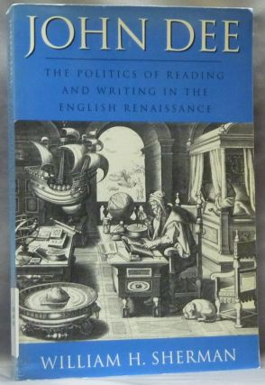 John Dee. The Politics of Reading and Writing in the English Renaissance. John DEE, Series...