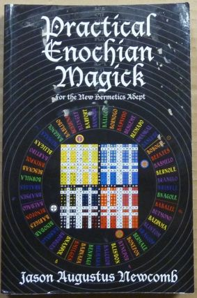 Practical Enochian Magick for the New Hermetics Adept. Jason Augustus NEWCOMB, Lon Milo Duquette