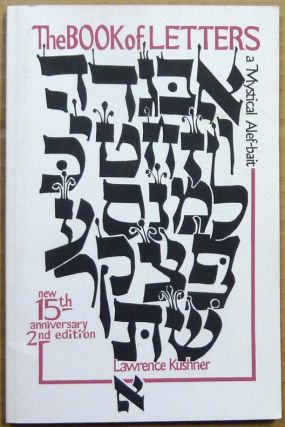 Sefer Otiyot: The Book of Letters: A Mystical Alef-Bait. Lawrence KUSHNER