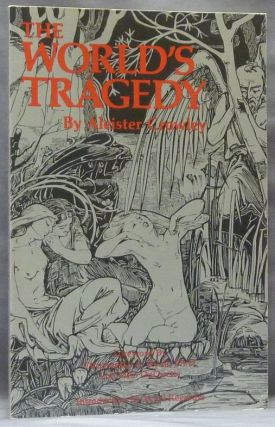 The World's Tragedy. Israel Regardie., Christopher S. Hyatt, Lon Milo DuQuette