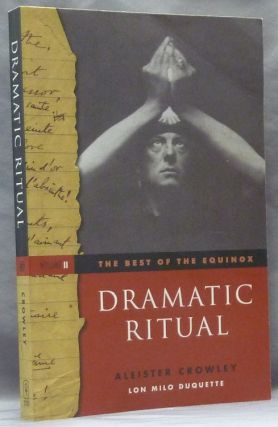 The Best of the Equinox, Volume II: Dramatic Ritual. Aleister CROWLEY, Lon Milo Duquette