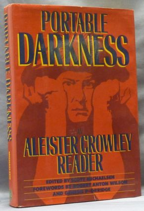 Portable Darkness an Aleister Crowley Reader. Robert Anton Wilson, Genesis P-Orridge, Scott...