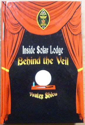 Inside Solar Lodge, Behind the Veil. Frater SHIVA, Martin P. Starr, Aleister Crowley: related works