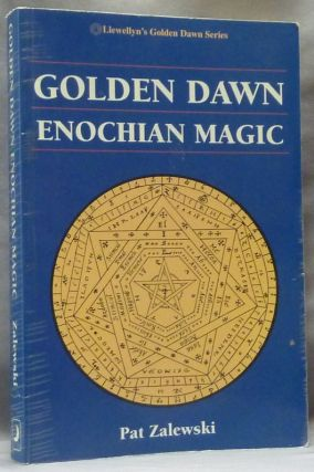 Golden Dawn Enochian Magic; Llewellyn's Golden Dawn Series. Pat ZALEWSKI, Geoffrey James., Laura...