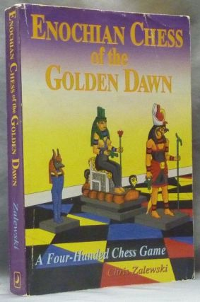 Enochian Chess of the Golden Dawn. A Four-Handed Chess game. Chris ZALEWSKI