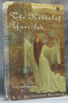 The Kabbalah Unveiled; Containing the following books of the Zohar: The Book of Concealed...