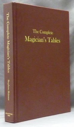The Complete Magician's Tables [ Tabularum Magicarum ] (Signed, Leather edition). Stephen SKINNER