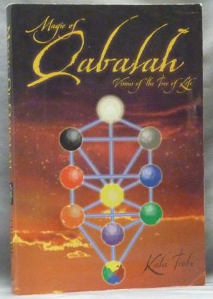 Magic of Qabalah: Visions of the Tree of Life. Kala TROBE