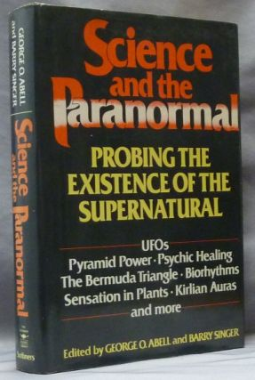 Science and Paranormal. Probing the Existence of the Supernatural; UFOs, Pyramid Power, Psychic...