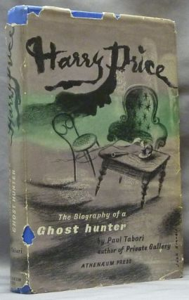 Harry Price. The Biography of a Ghost-hunter. Ghosts, Paul TABORI