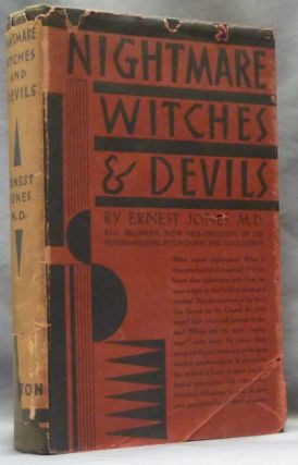 Nightmare, Witches and Devils. Ernest JONES, M D