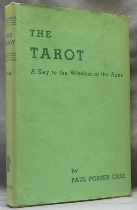 The Tarot. A Key to the Wisdom of the Ages. Paul Foster CASE