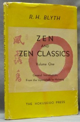Zen and Zen Classics, General Introduction, from the Upanishads and Huineng. Volume One. R. H....