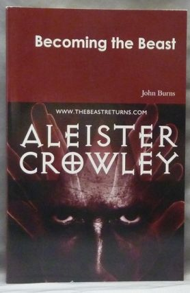 Becoming the Beast. John BURNS, Aleister Crowley related