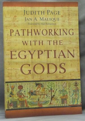 Pathworking with the Egyptian Gods. Judith PAGE, Jan A. Malique, Alan Richardson, Jan A. Malique