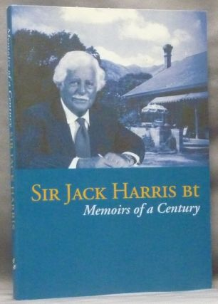 Memoirs of a Century. Sir Jack Bt HARRIS
