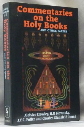 Commentaries on the Holy Books and Other Papers [being] The Equinox Volume Four, Number One. J....