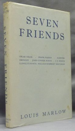 Seven Friends. Louis MARLOW, Louis Wilkinson - Aleister Crowley - related works