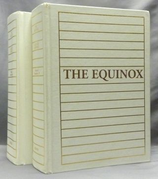 The Equinox Volume I, Nos. 1 - 10 March 1909 - September 1913 ev. The Official Organ of the...