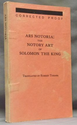 Ars Notoria: The Notory Art of Solomon, Shewing the Cabalistical Key of Magical Operations, The...