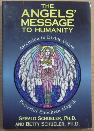 The Angels' Message to Humanity - Powerful Enochian Magick; Ascension to Divine Union. Gerald and...