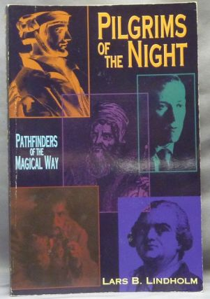 Pilgrims of the Night. Pathfinders of the Magical Way; Llewellyn's Western Magick Historical...