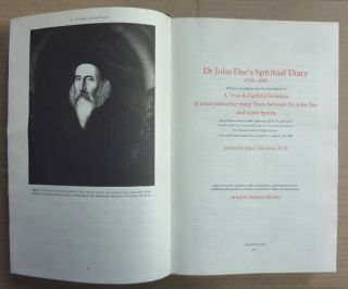 Dr John Dee's Spiritual Diaries (1583-1608). Being a reset and corrected edition of a True & Faithful Relation of what Passed for many Years between Dr John Dee ... and Some Spirits...