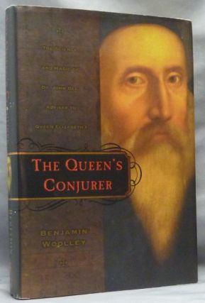 The Queen's Conjurer: The Science and Magic of Dr. John Dee, Adviser to Queen Elizabeth I. John...