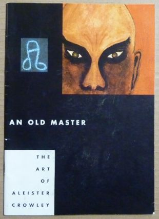 An Old Master. The Art of Aleister Crowley. Aleister CROWLEY, Martin P. Starr, Karl Nierendorf