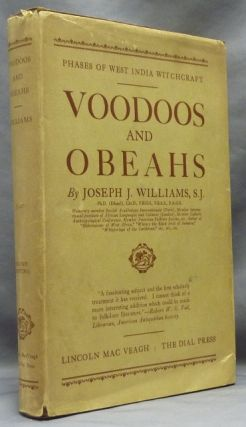 Voodoos and Obeahs: Phases of West India Witchcraft. Voodoo, Joseph J. WILLIAMS
