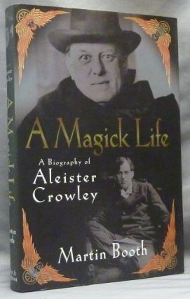 A Magick Life. A Biography of Aleister Crowley. Martin BOOTH
