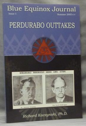 Perdurabo Outtakes. The Blue Equinox Journal, Issue 1 (Summer 2005 e.v.). Richard: Inscribed...