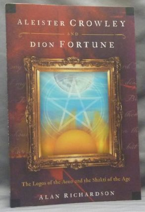 Aleister Crowley and Dion Fortune. The Logos of the Aeon and the Shakti of the Age. Dion Fortune,...