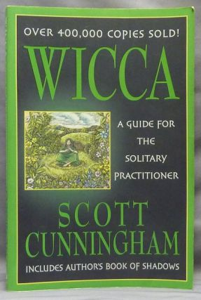 Wicca: A Guide for the Solitary Practitioner; Llewellyn's Practical Magick series. Scott CUNNINGHAM