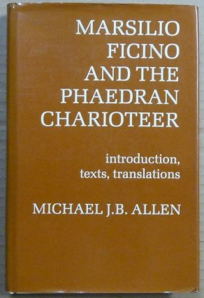 Marsilio Ficino and the Phædran Charioteer. Introduction, texts and translations; a publication...