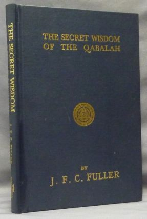 The Secret Wisdom of the Qabalah. A Study in Jewish Mystical Thought. J. F. C. FULLER, Aleister...