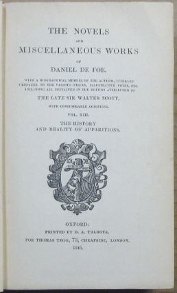 """""""The History and Reality of Apparitions."""" The Novels and Miscellaneous Works of Daniel De Foe. Volume the Thirteenth, (Volume XIII); .. With A Biographical Memoir of the author, Literary Prefaces to the Various Pieces, Illustrative Notes, Etc. including all Contained in the Edition attributed to the Late Sir Walter Scott, with considerable additions"""