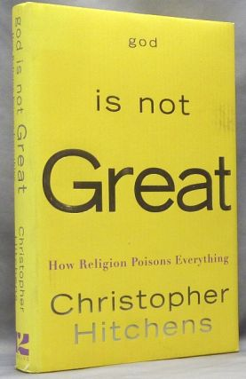 God Is Not Great: How Religion Poisons Everything. Anti-Religion, Christopher HITCHENS