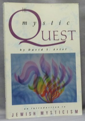 The Mystic Quest. An Introduction to Jewish Mysticism. David S. ARIEL