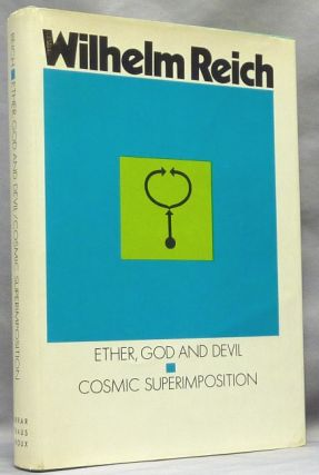 Ether, God and Devil [ and ] Cosmic Superimposition (Two titles in one volume). Wilhelm REICH